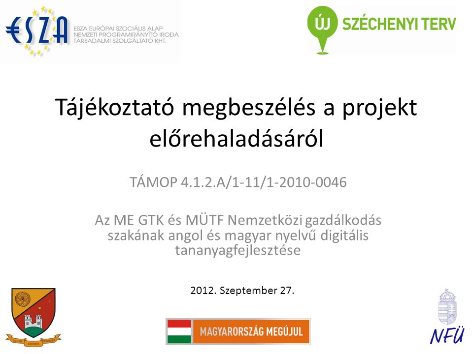 Tájékoztató megbeszélés a projekt előrehaladásáról