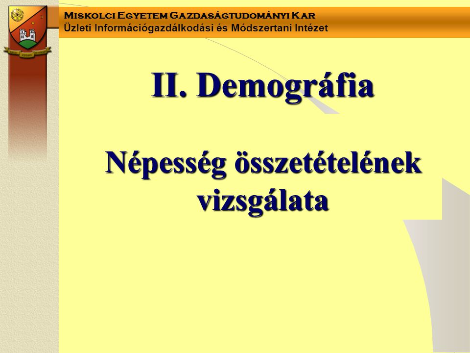 II. Demográfia Népesség összetételének vizsgálata