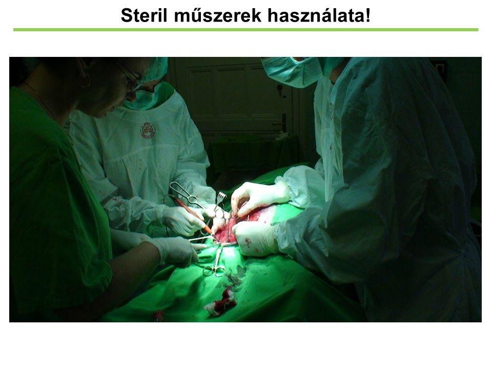 Steril műszerek használata!