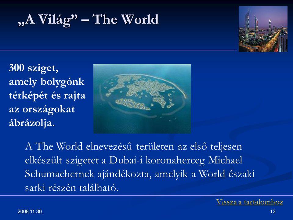 """""""A Világ – The World 300 sziget, amely bolygónk térképét és rajta az országokat ábrázolja."""