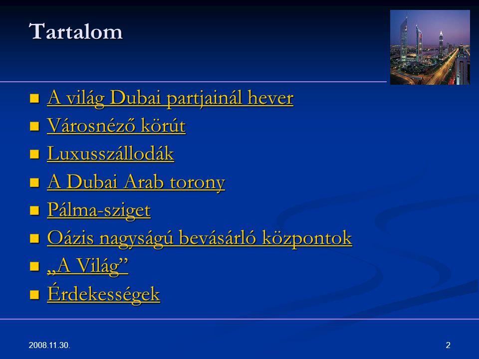 Tartalom A világ Dubai partjainál hever Városnéző körút Luxusszállodák