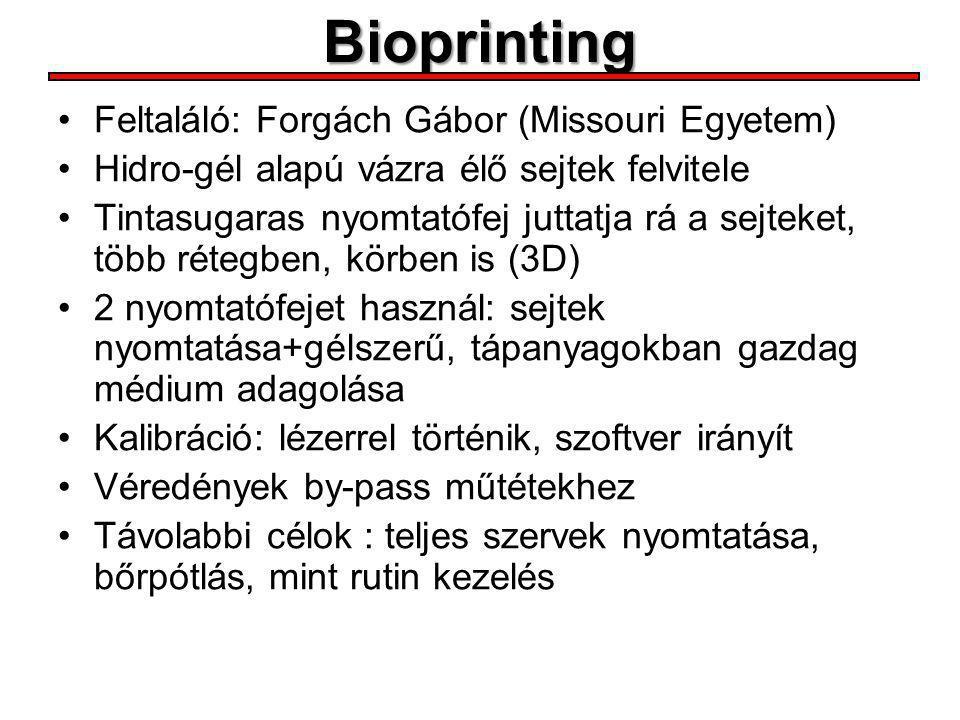 Bioprinting Feltaláló: Forgách Gábor (Missouri Egyetem)