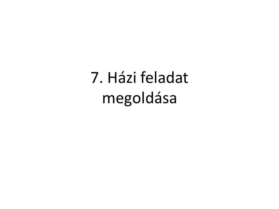 7. Házi feladat megoldása