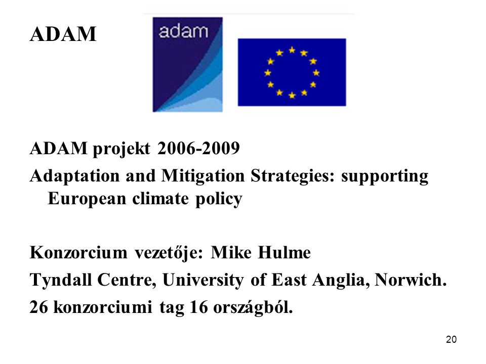 ADAM ADAM projekt 2006-2009. Adaptation and Mitigation Strategies: supporting European climate policy.