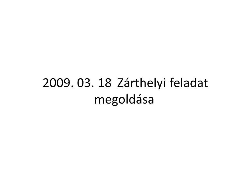 2009. 03. 18 Zárthelyi feladat megoldása