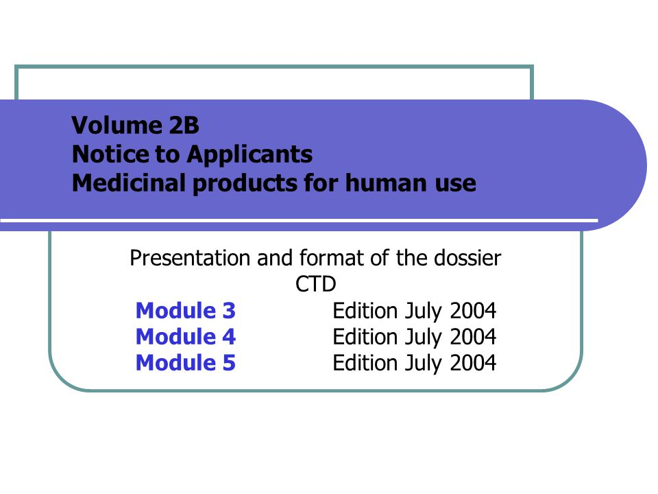 Volume 2B Notice to Applicants Medicinal products for human use