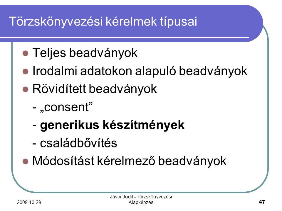 Törzskönyvezési kérelmek típusai