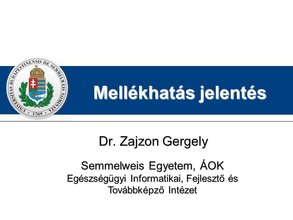 Mellékhatás jelentés Dr. Zajzon Gergely