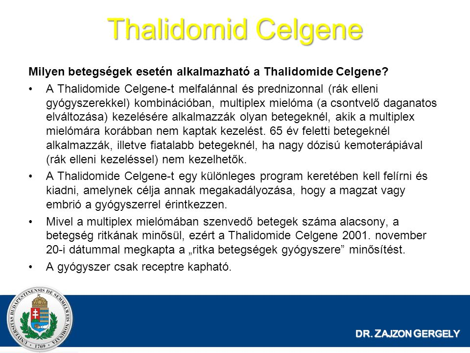 Thalidomid Celgene Milyen betegségek esetén alkalmazható a Thalidomide Celgene