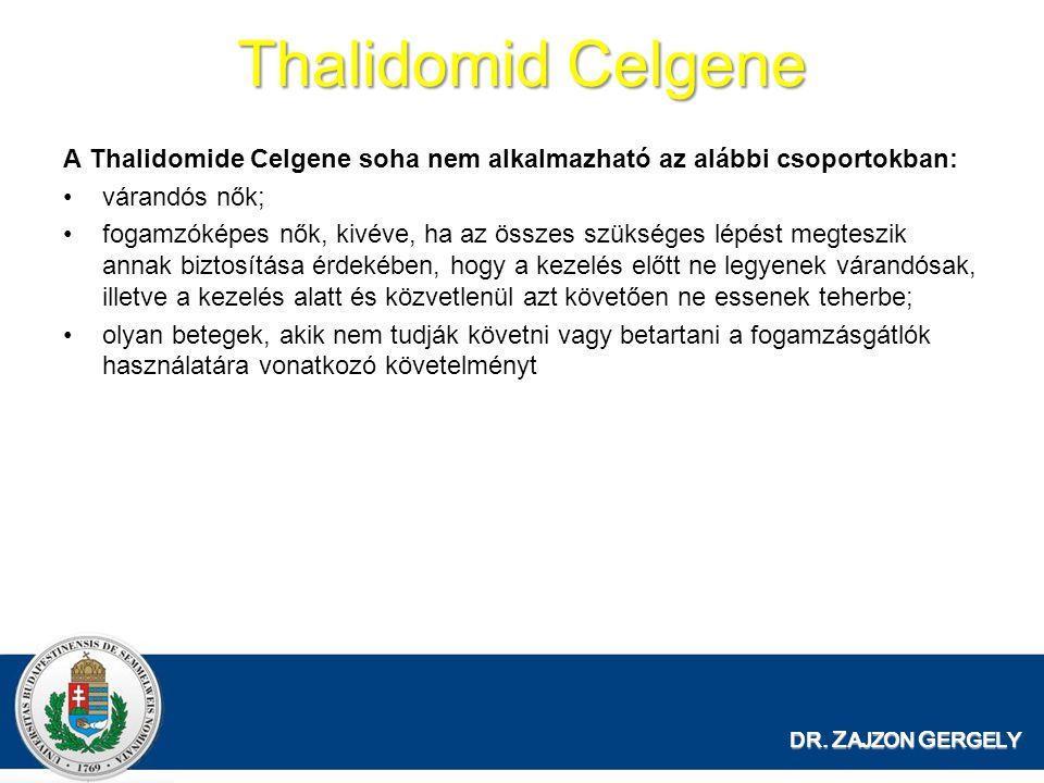 Thalidomid Celgene A Thalidomide Celgene soha nem alkalmazható az alábbi csoportokban: várandós nők;