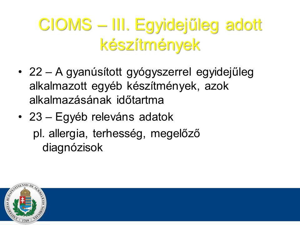 CIOMS – III. Egyidejűleg adott készítmények