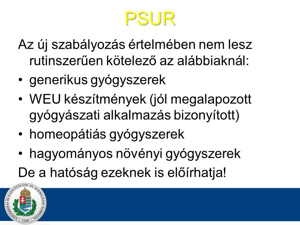 PSUR Az új szabályozás értelmében nem lesz rutinszerűen kötelező az alábbiaknál: generikus gyógyszerek.