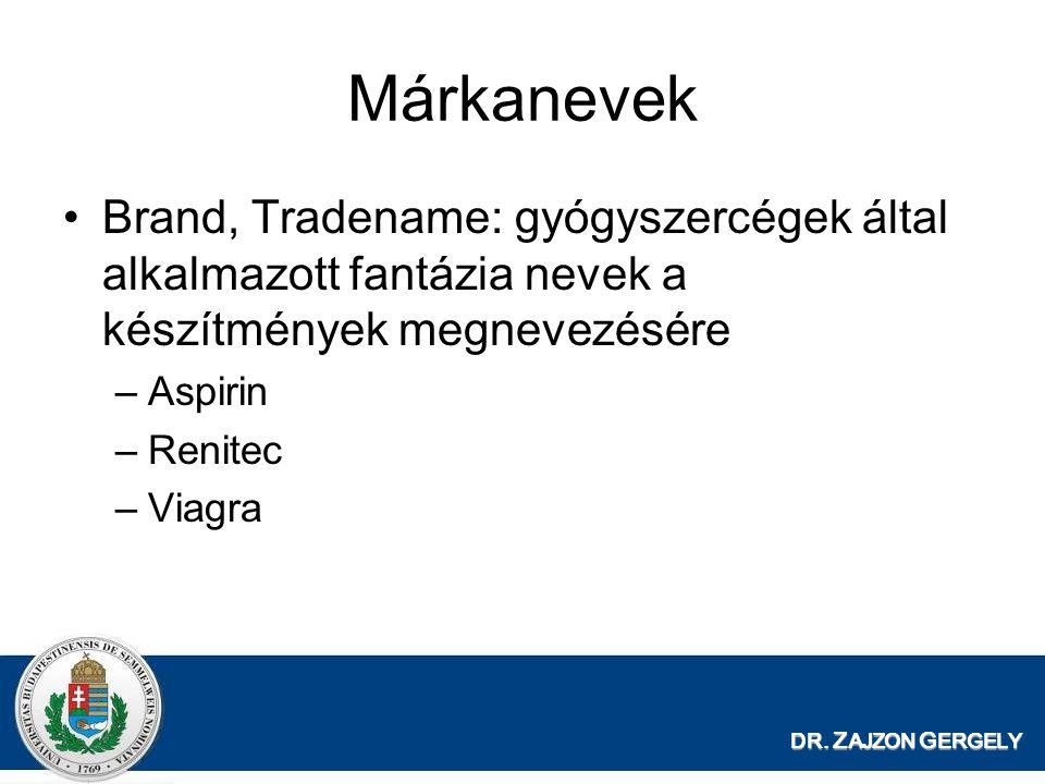 Márkanevek Brand, Tradename: gyógyszercégek által alkalmazott fantázia nevek a készítmények megnevezésére.