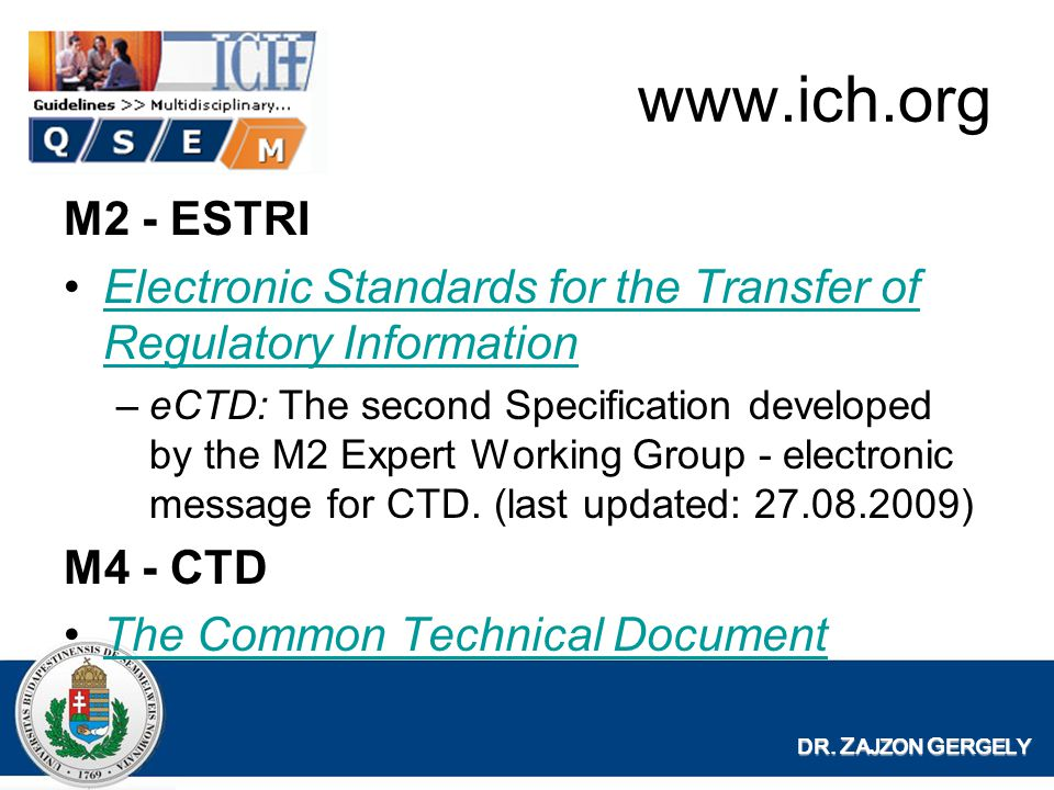 www.ich.org M2 - ESTRI. Electronic Standards for the Transfer of Regulatory Information.