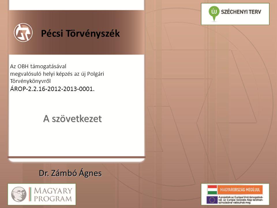 Pécsi Törvényszék A szövetkezet Dr. Zámbó Ágnes