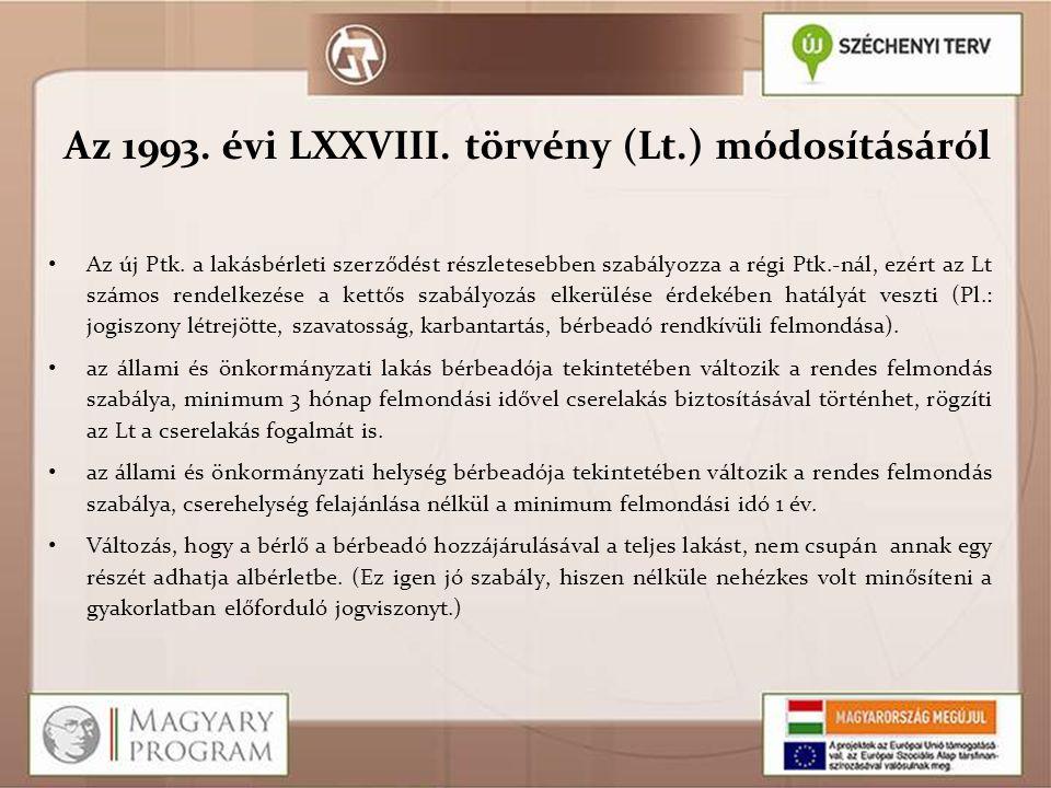 Az 1993. évi LXXVIII. törvény (Lt.) módosításáról