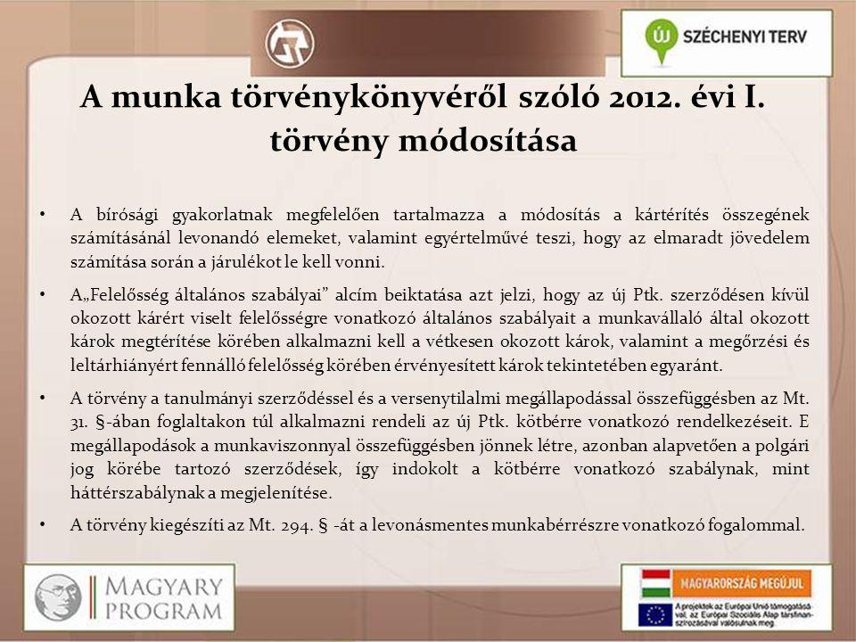 A munka törvénykönyvéről szóló 2012. évi I. törvény módosítása
