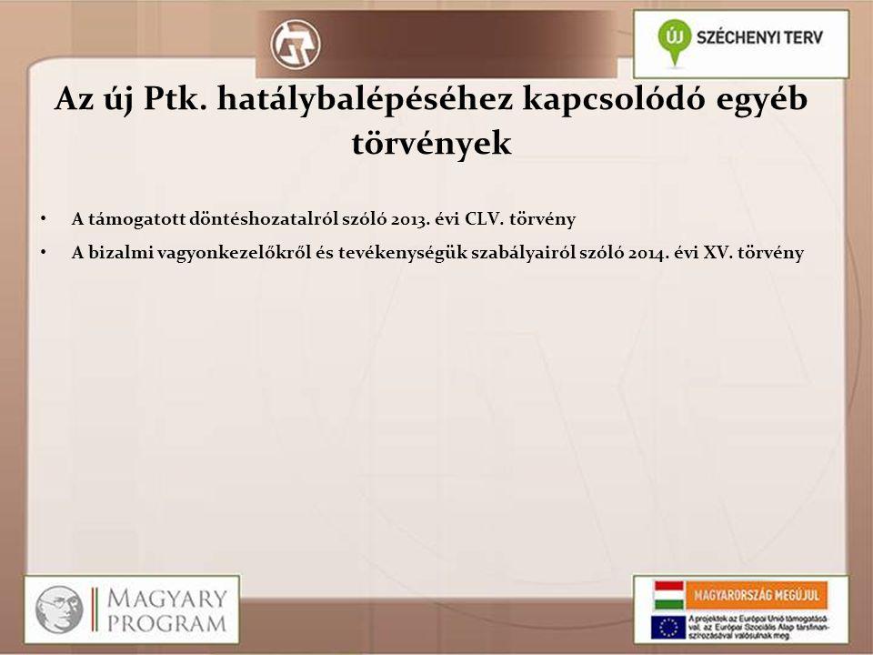 Az új Ptk. hatálybalépéséhez kapcsolódó egyéb törvények