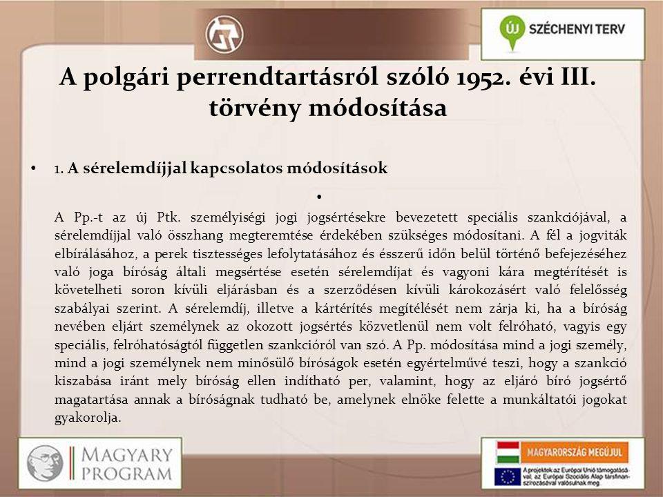 A polgári perrendtartásról szóló 1952. évi III. törvény módosítása