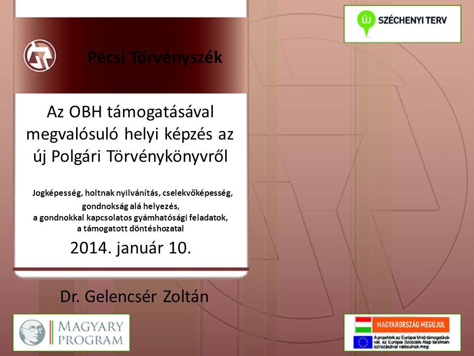 Pécsi Törvényszék Az OBH támogatásával megvalósuló helyi képzés az új Polgári Törvénykönyvről.