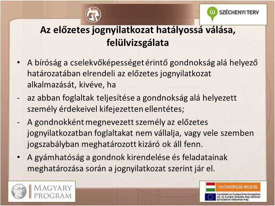 Az előzetes jognyilatkozat hatályossá válása, felülvizsgálata