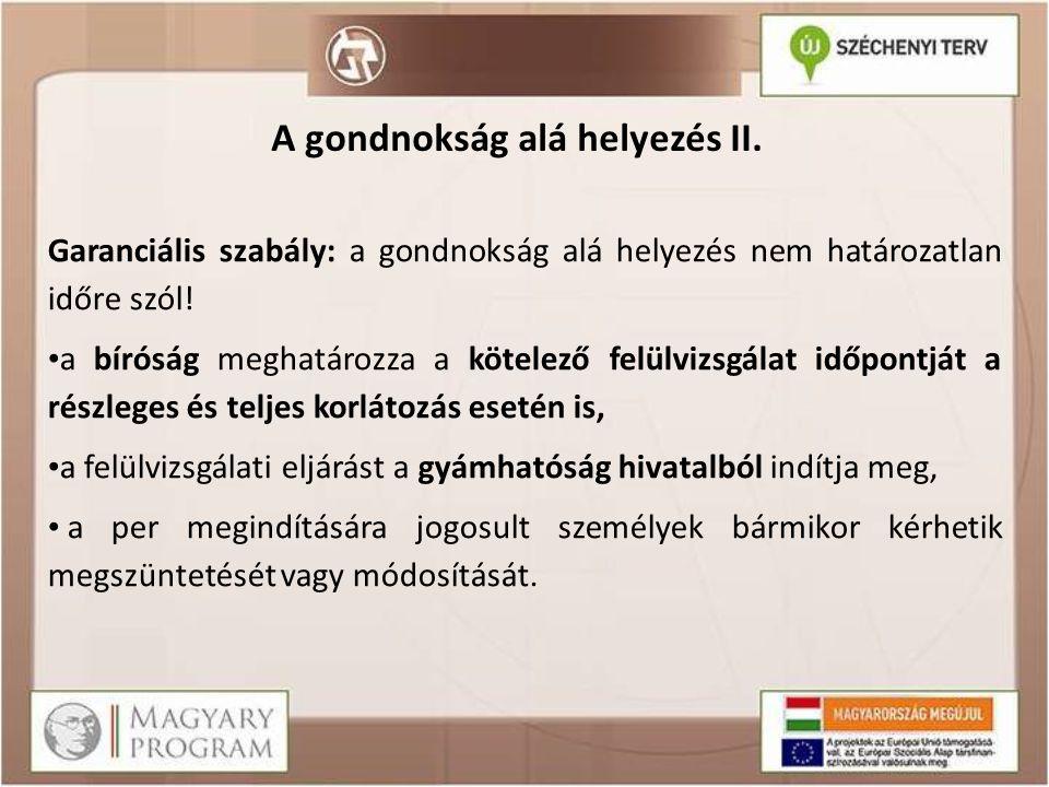 A gondnokság alá helyezés II.