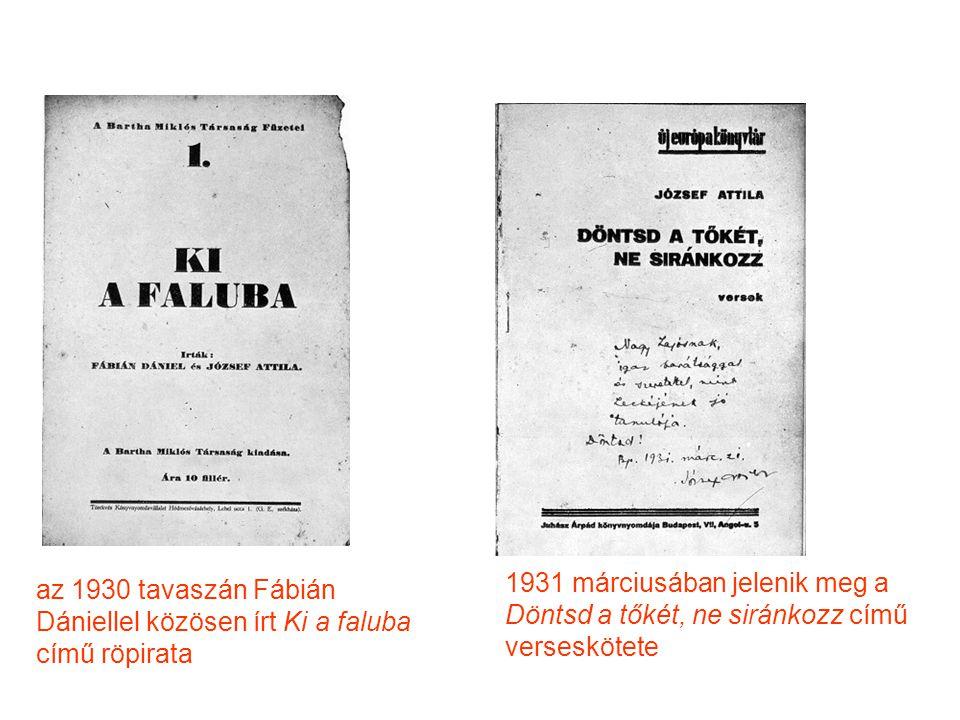 1931 márciusában jelenik meg a Döntsd a tőkét, ne siránkozz című verseskötete
