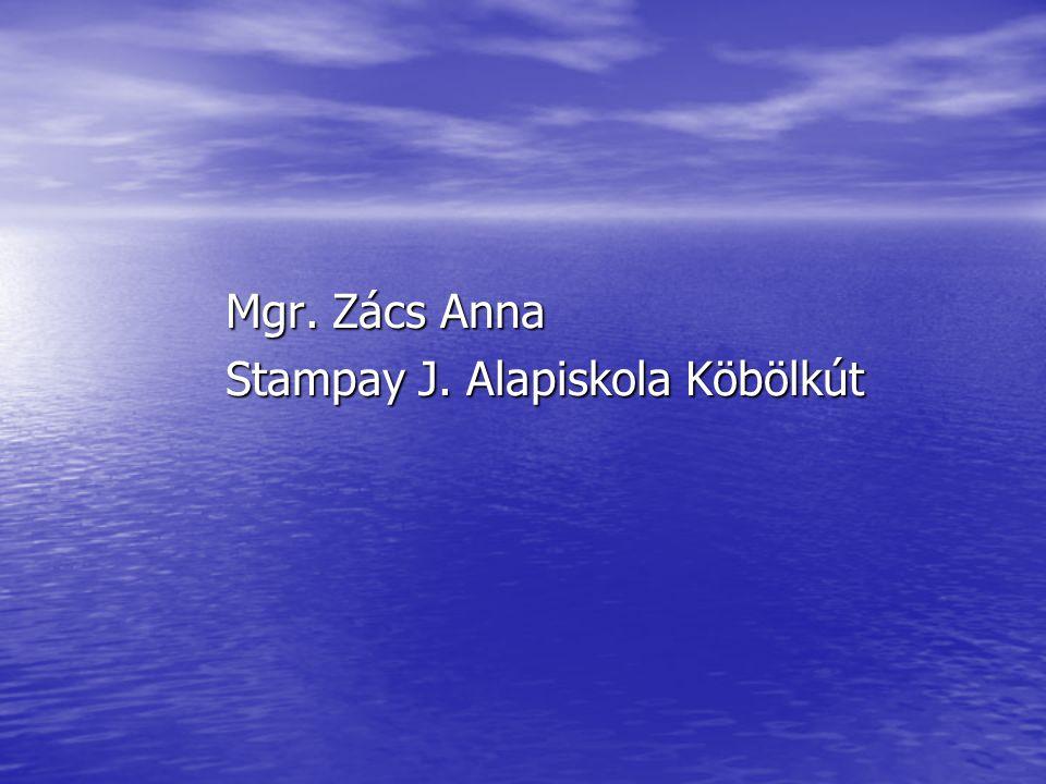 Mgr. Zács Anna Stampay J. Alapiskola Köbölkút