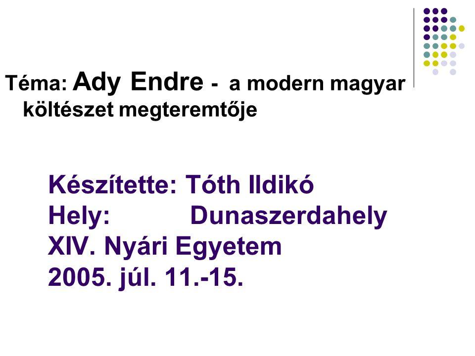 Téma: Ady Endre - a modern magyar költészet megteremtője
