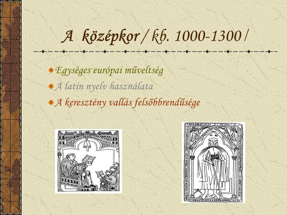 A középkor / kb. 1000-1300 / Egységes európai műveltség