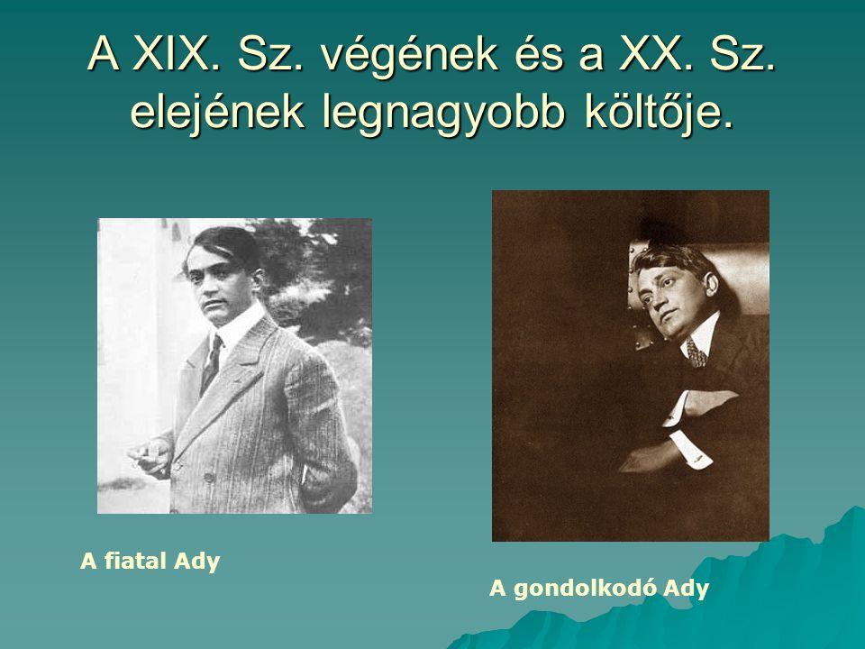 A XIX. Sz. végének és a XX. Sz. elejének legnagyobb költője.