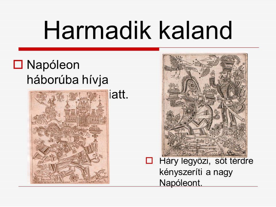 Harmadik kaland Napóleon háborúba hívja Háryt a viola miatt.