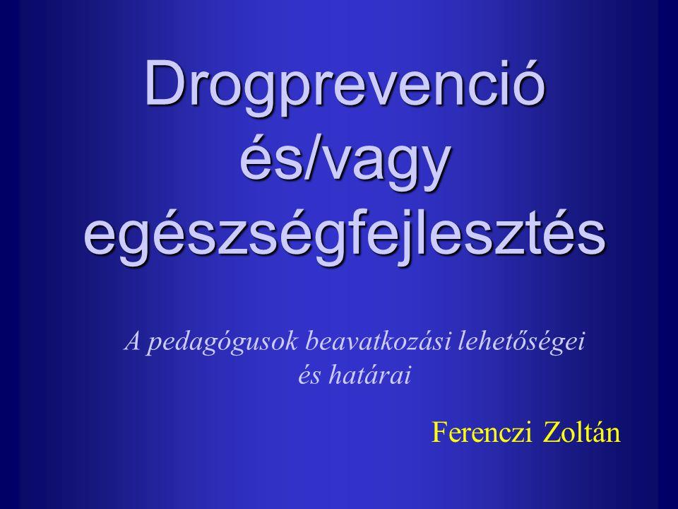 Drogprevenció és/vagy egészségfejlesztés