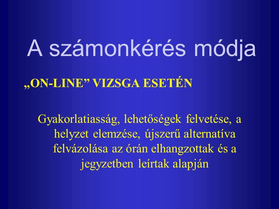 """A számonkérés módja """"ON-LINE VIZSGA ESETÉN"""