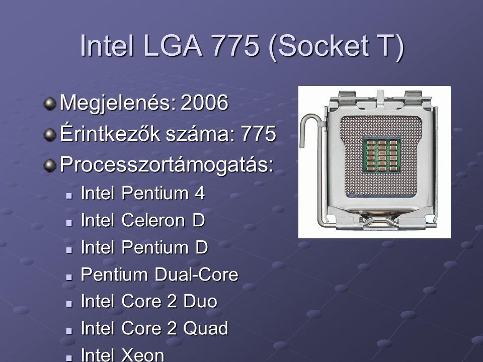 Intel LGA 775 (Socket T) Megjelenés: 2006 Érintkezők száma: 775