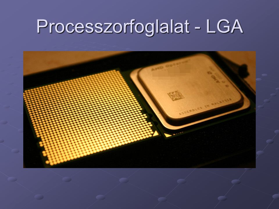 Processzorfoglalat - LGA