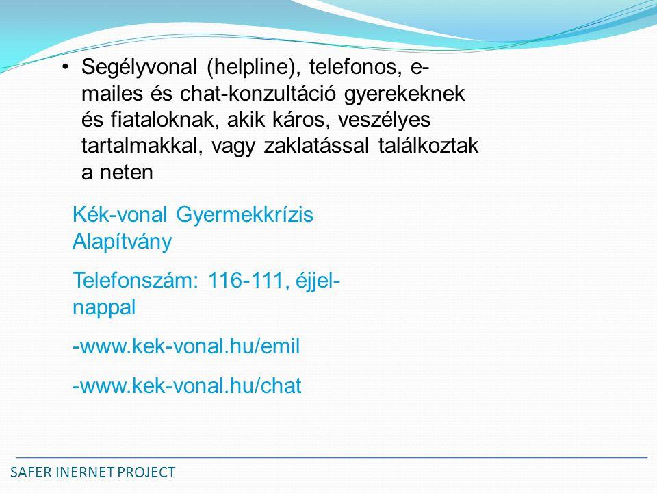 Kék-vonal Gyermekkrízis Alapítvány Telefonszám: 116-111, éjjel-nappal