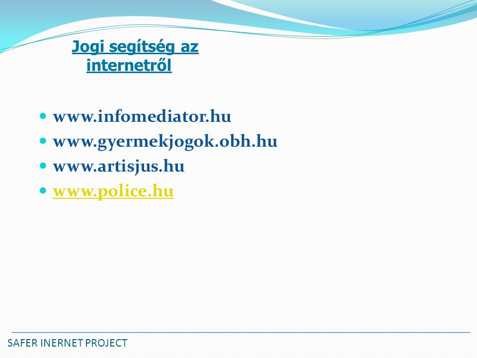 www.infomediator.hu www.gyermekjogok.obh.hu www.artisjus.hu