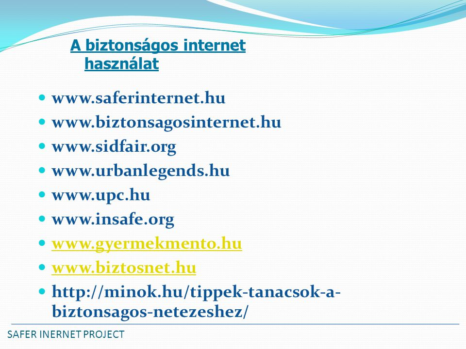 www.saferinternet.hu www.biztonsagosinternet.hu www.sidfair.org