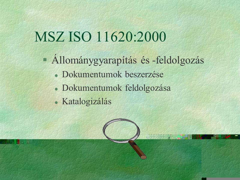 MSZ ISO 11620:2000 Állománygyarapítás és -feldolgozás