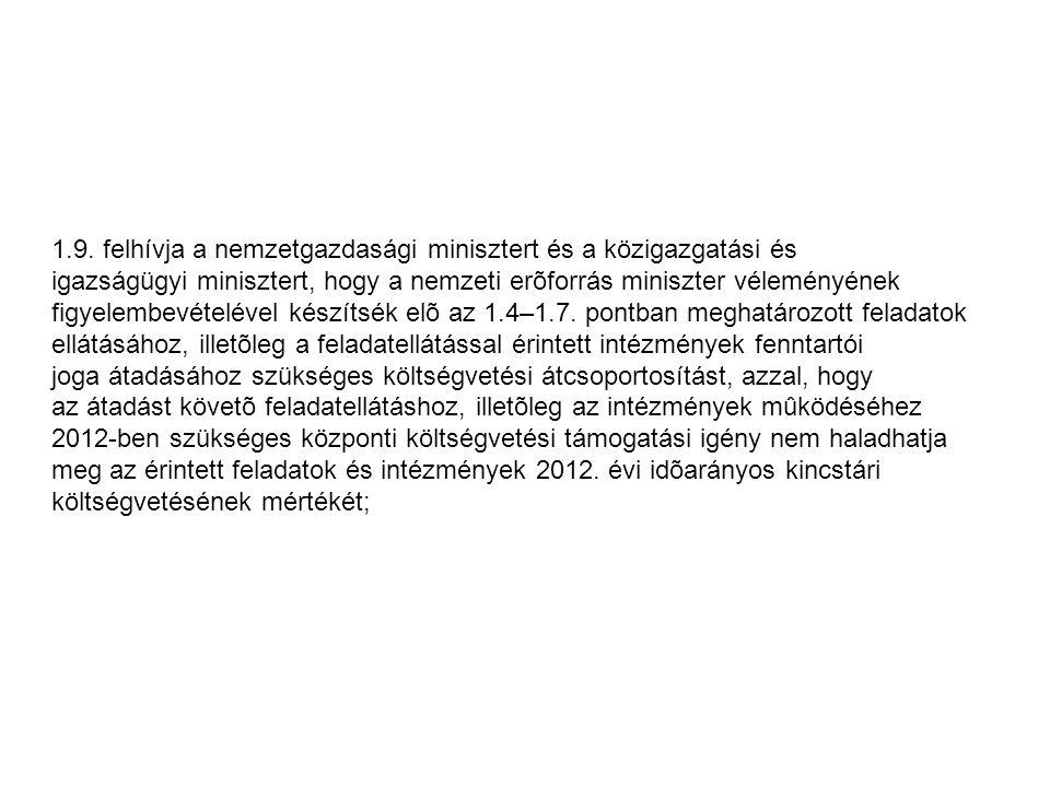 1.9. felhívja a nemzetgazdasági minisztert és a közigazgatási és