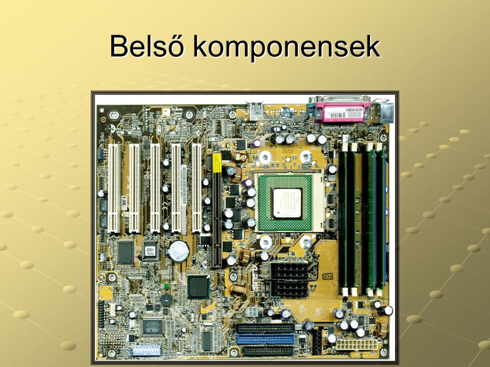 Belső komponensek