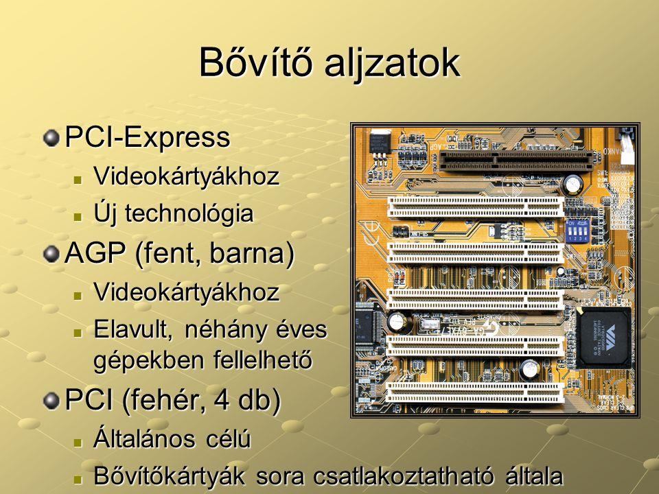 Bővítő aljzatok PCI-Express AGP (fent, barna) PCI (fehér, 4 db)