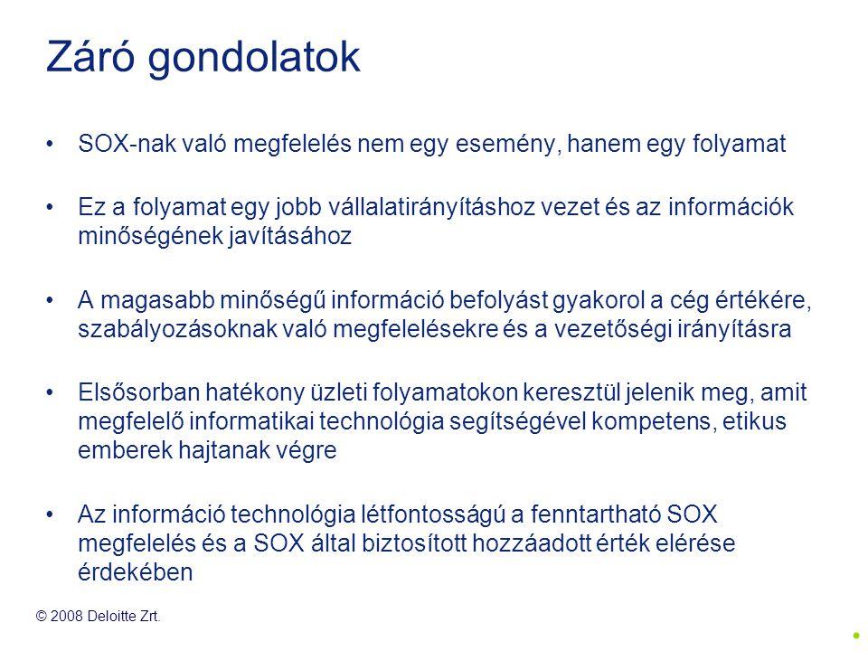 Záró gondolatok SOX-nak való megfelelés nem egy esemény, hanem egy folyamat.