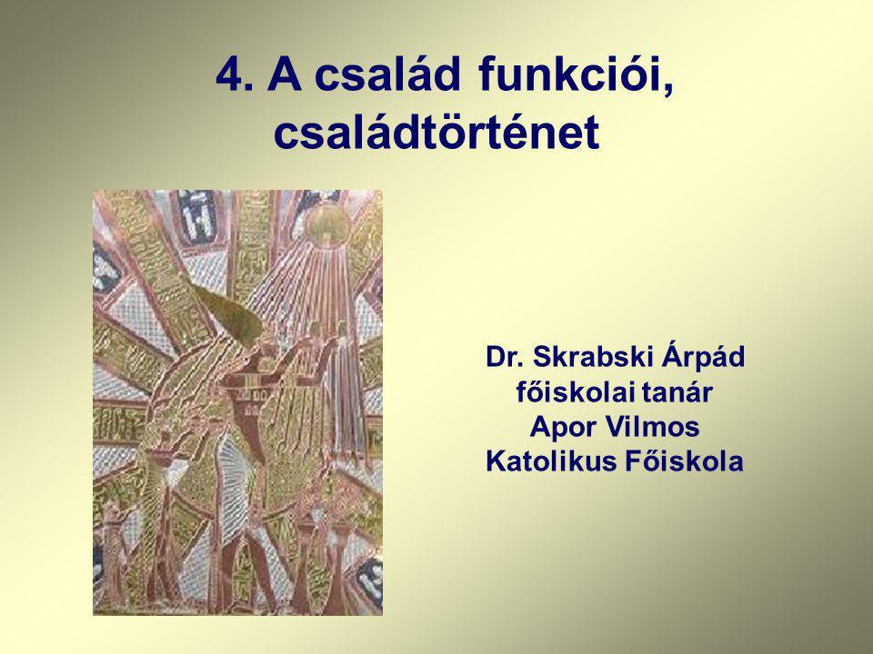 4. A család funkciói, családtörténet