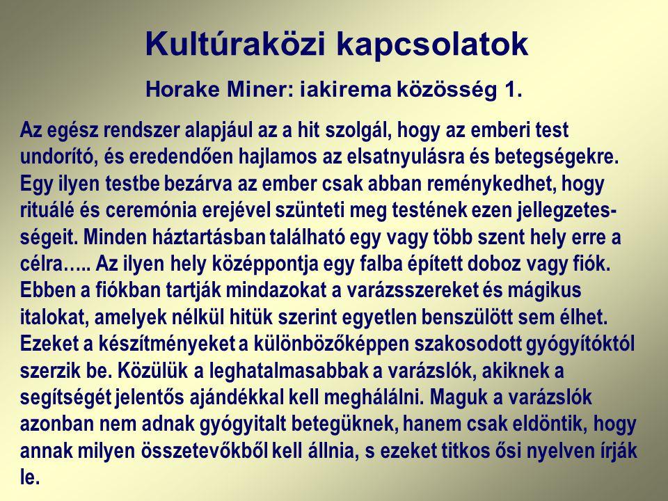 Kultúraközi kapcsolatok Horake Miner: iakirema közösség 1.