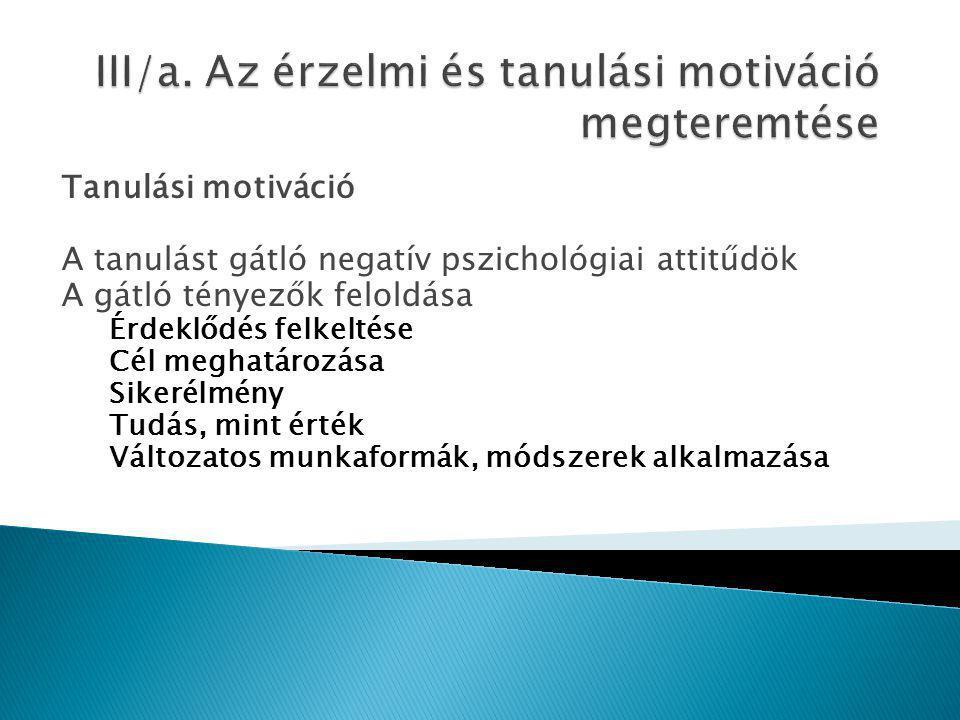 III/a. Az érzelmi és tanulási motiváció megteremtése