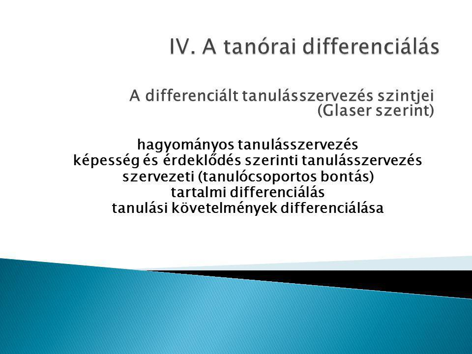 IV. A tanórai differenciálás