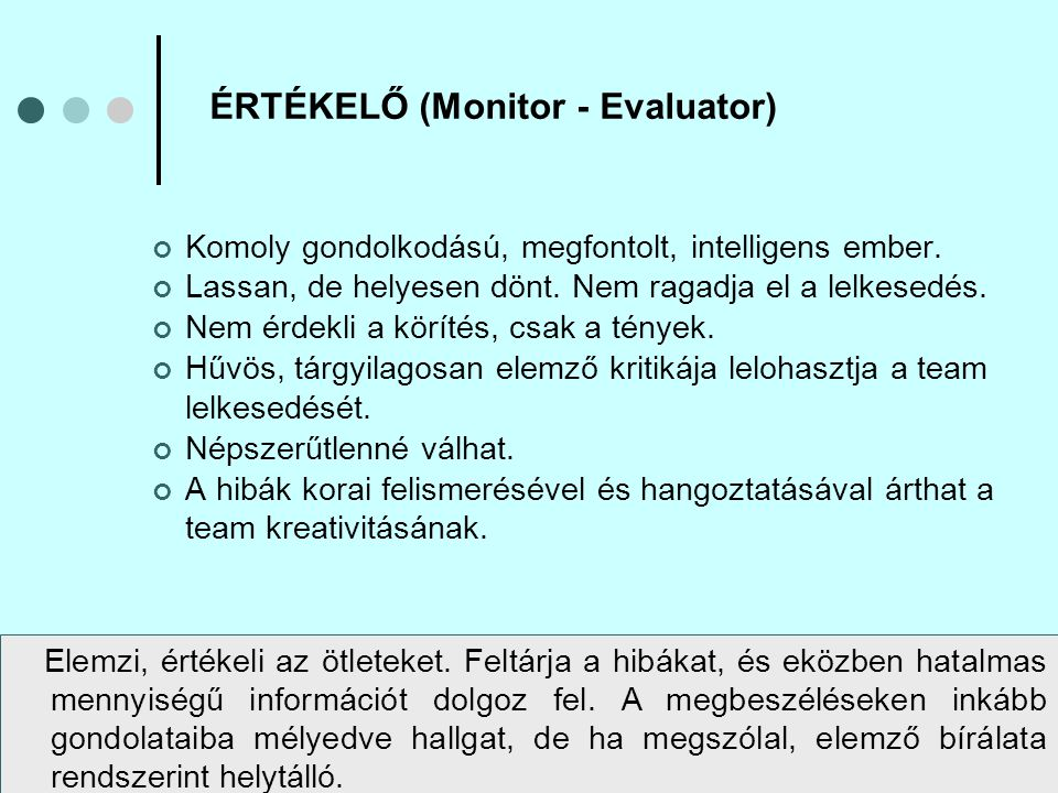 ÉRTÉKELŐ (Monitor - Evaluator)