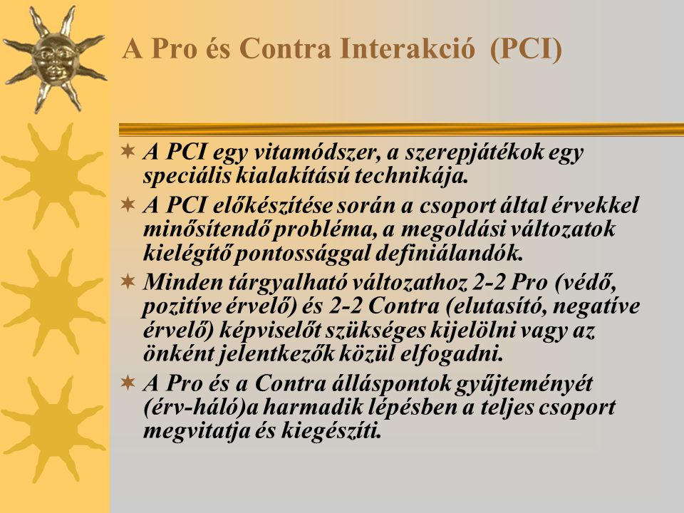 A Pro és Contra Interakció (PCI)